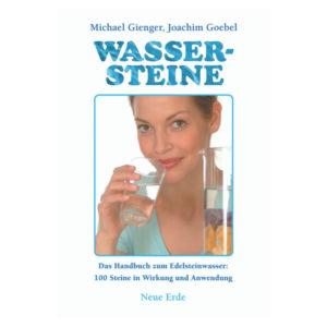 Wassersteine - Das Praxisbuch zum Edelsteinwasser